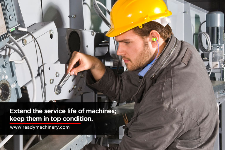 Extend the service life of machines; keep them in top condition