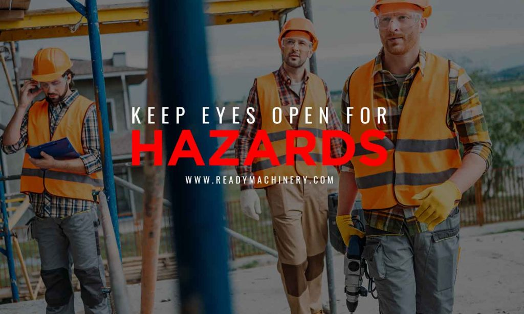 Keep eyes open for hazards
