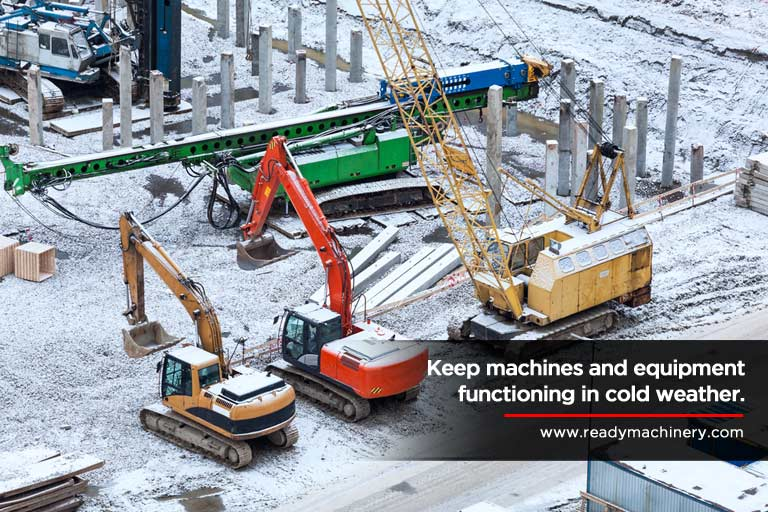 Keep machines and equipment functioning in cold weather.