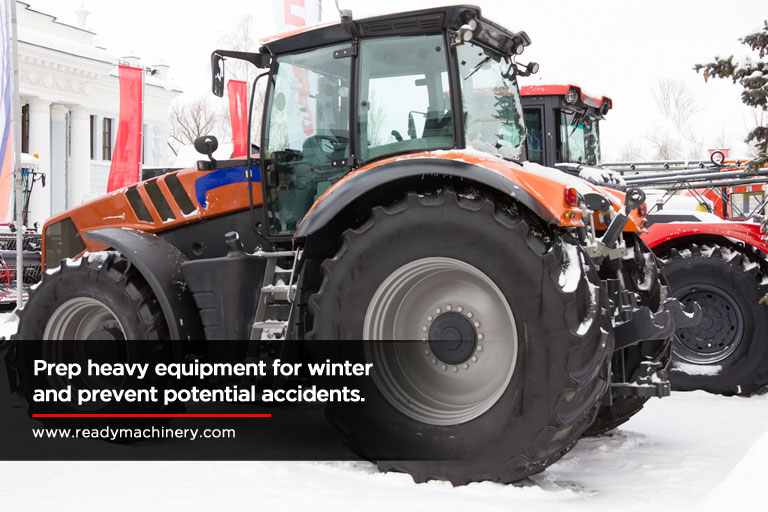 Prep heavy equipment for winter and prevent potential accidents.