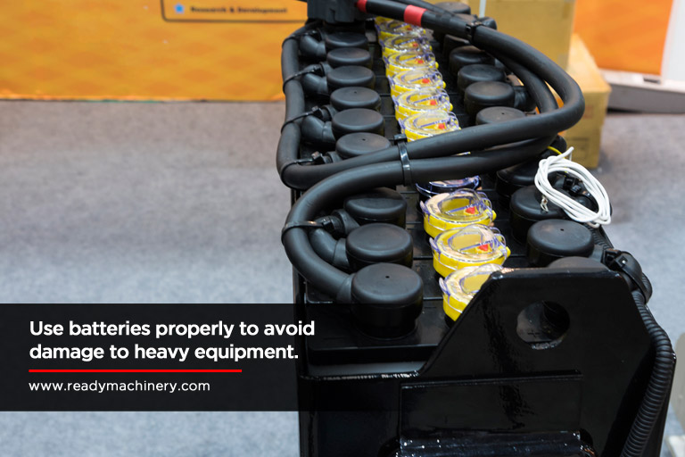 Use batteries properly to avoid damage to heavy equipment.