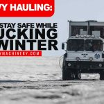 Heavy Hauling: Tips to Stay Safe While Trucking in Winter