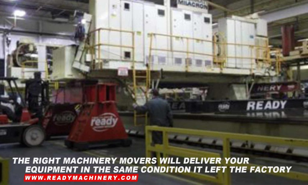 The right machinery movers will deliver your equipment in the same condition it left the factory