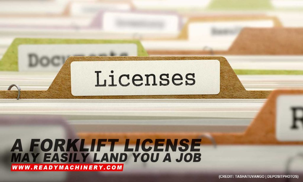 A forklift license may easily land you a job