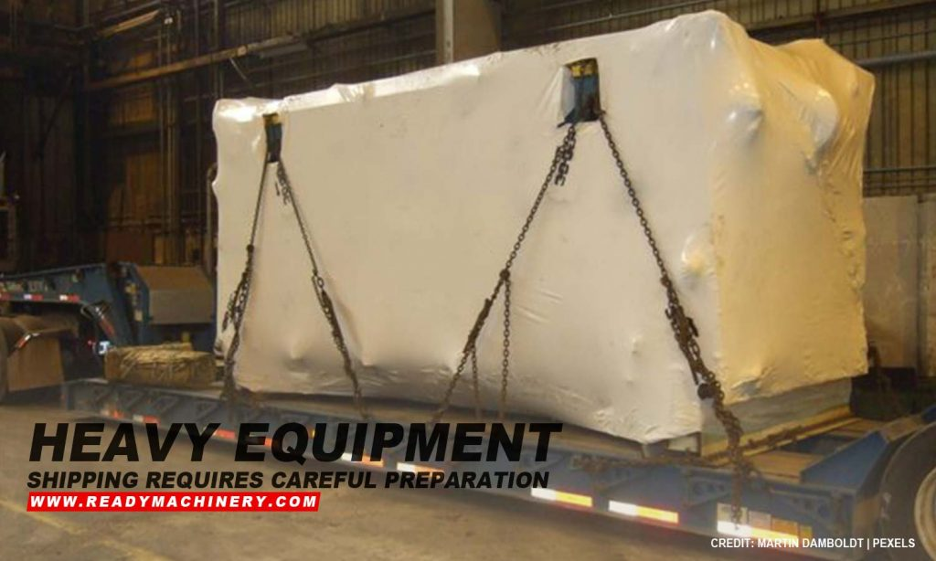 Heavy equipment shipping requires careful preparation
