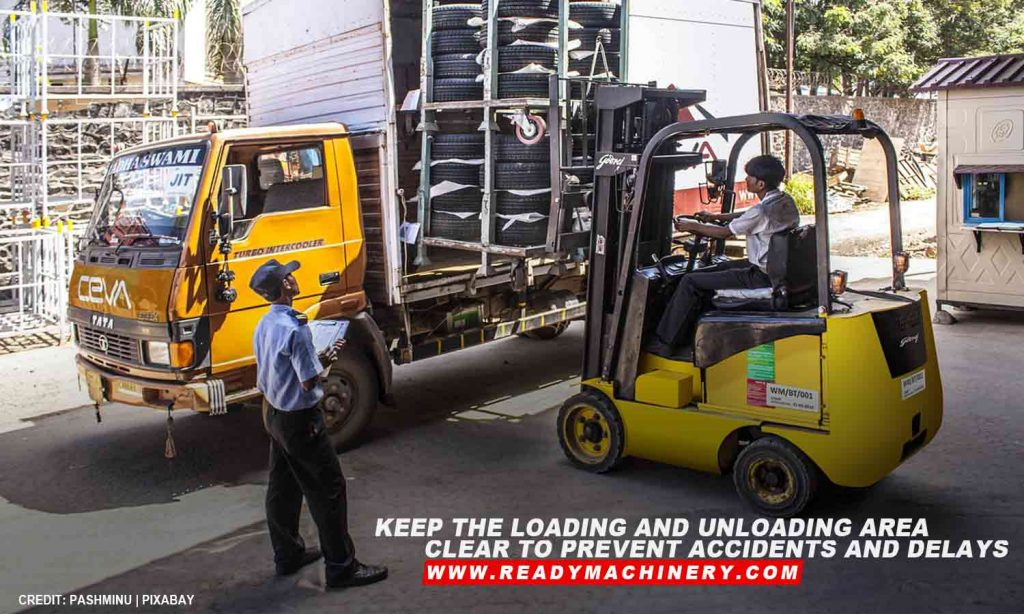 Keep the loading and unloading area clear to prevent accidents and delays