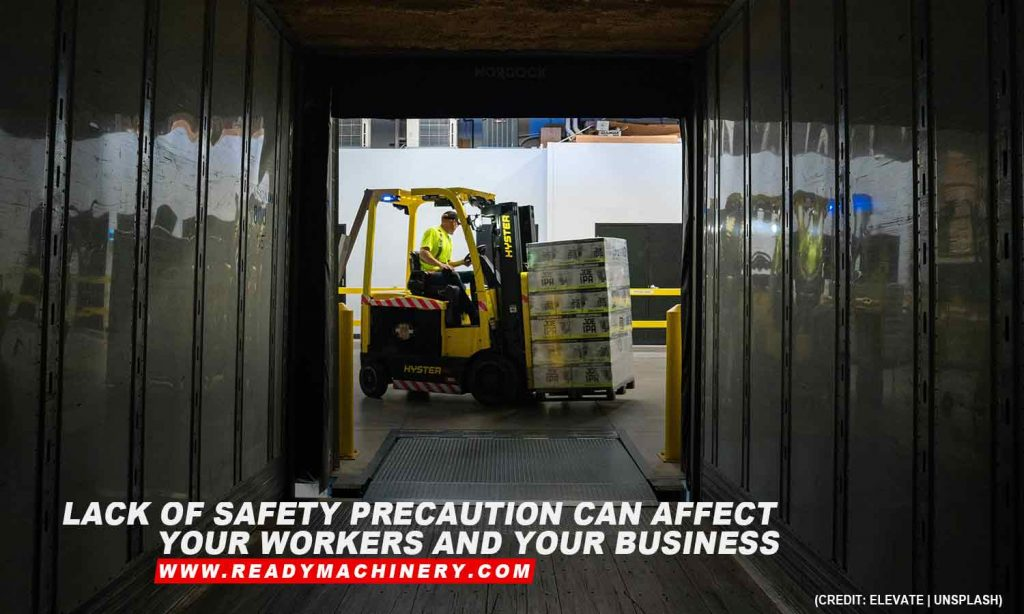 Lack of safety precaution can affect your workers and your business