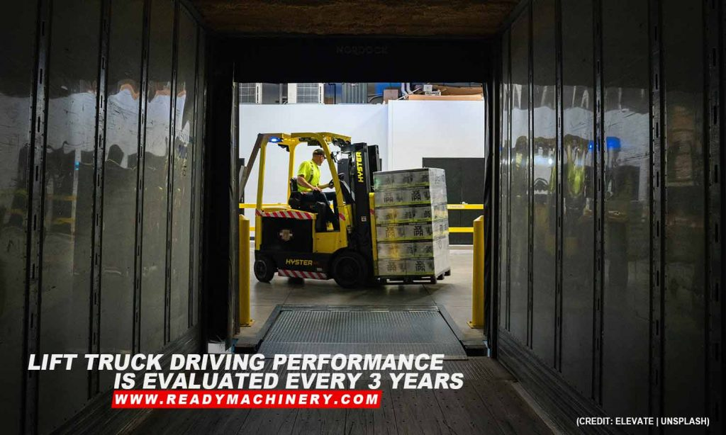 Lift truck driving performance is evaluated every 3 years
