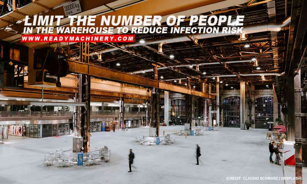 Limit the number of people in the warehouse to reduce infection risk