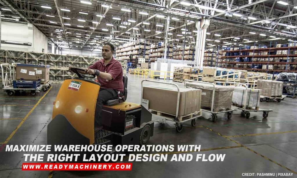 Maximize warehouse operations with the right layout design and flow
