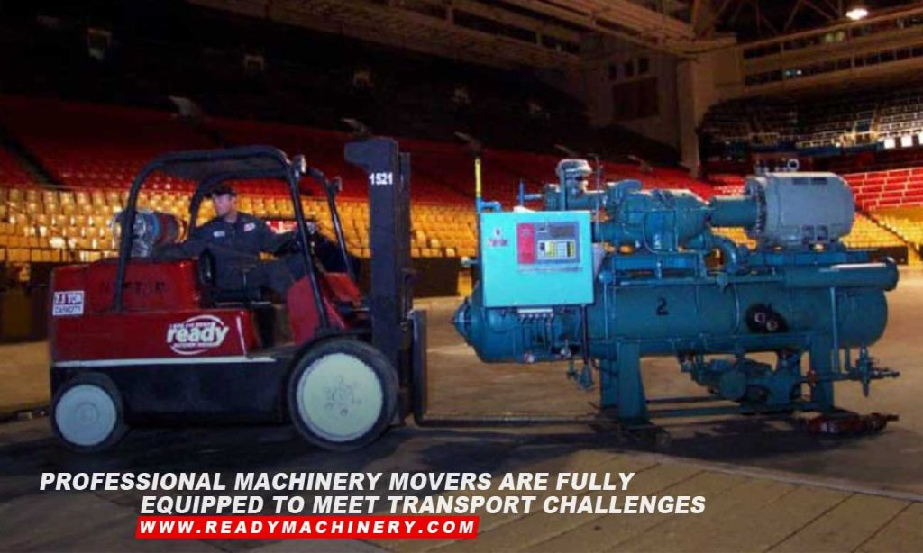 Professional machinery movers are fully equipped to meet transport challenges
