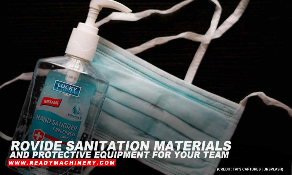 Provide sanitation materials and protective equipment for your team