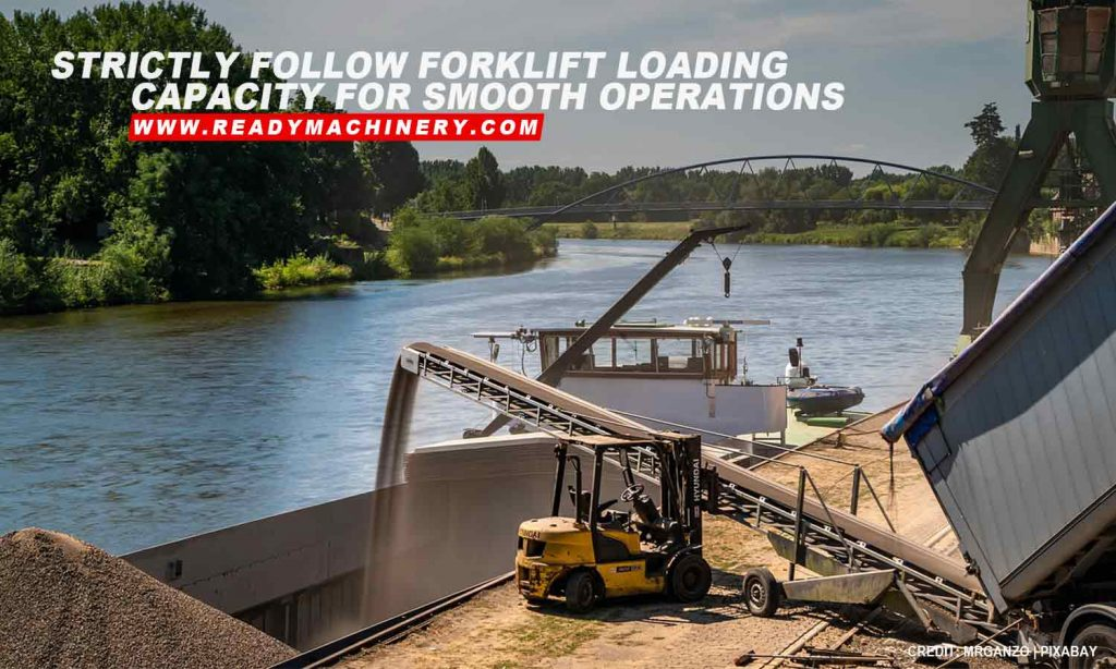 Strictly follow forklift loading capacity for smooth operations