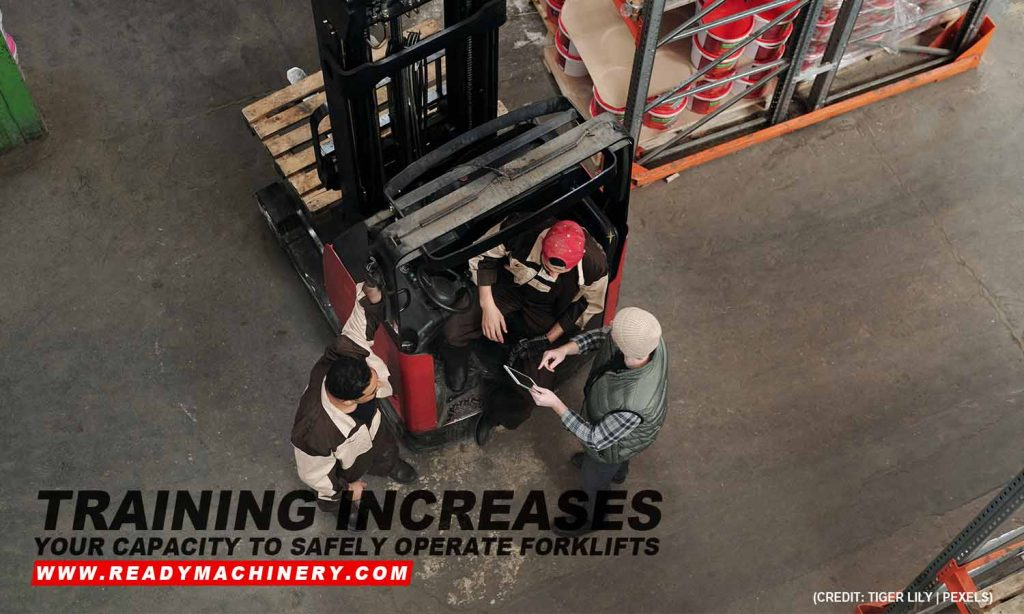 Training increases your capacity to safely operate forklifts