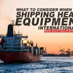 What to Consider When Shipping Heavy Equipment Internationally