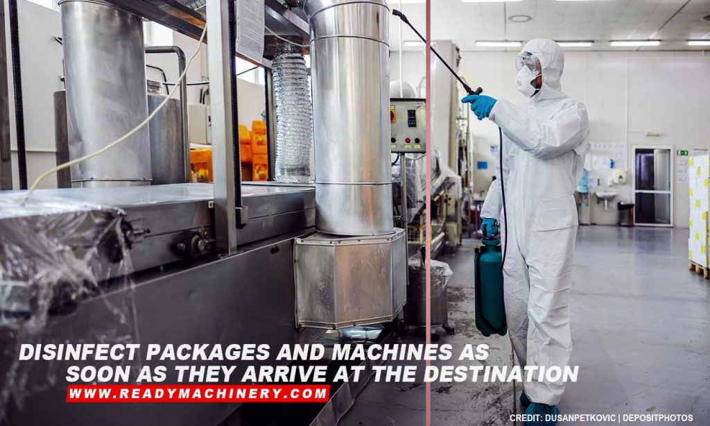 Disinfect packages and machines as soon as they arrive at the destination